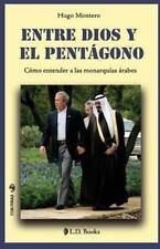 Conjuras: Entre Dios y el Pentagono : Como Entender a Las Monarquias Arabes...