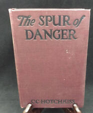 The Spur of Danger by C.C. Hotchkiss - First Edition (1915)