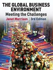 The Global Business Environment: Meeting the Challenges by Janet Morrison...