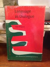 Dialogue Studies: Language as Dialogue 5 by Edda Weigand (2009, Hardcover)