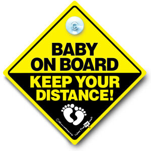Baby On Board Keep Your Distance Car Sign, Baby On Board Sign, Suction Cup Sign