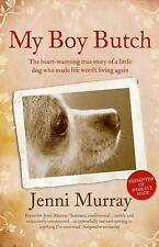 Murray, Jenni, My Boy Butch: The heart-warming true story of a little dog who ma