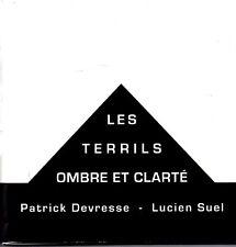LES TERRILS OMBRE ET CLARTE    PATRICK DEVRESSE   LUCIEN SUEL