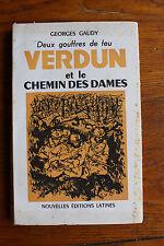 WW1 14 18 - Georges GAUDY - VERDUN et le chemin des dames - Nelles Ed. Lat. 1966