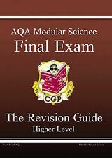 Very Good, GCSE AQA Modular Science, Final Exam Revision Guide - Higher: Final E