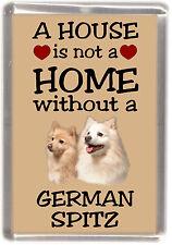 "German Spitz Dog Fridge Magnet ""A HOUSE IS NOT A HOME"" by Starprint"