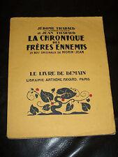1940 LIVRE de DEMAIN A FAYARD-La CHRONIQUE Des FRèRES ENNEMIS-J & J THARAUD