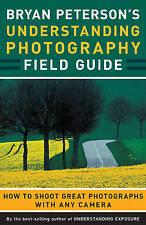 Bryan Peterson's Understanding Photography Field Guide, Bryan Peterson   Paperba