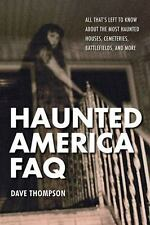 Haunted America FAQ: All That's Left to Know About the Most Haunted Houses,