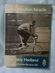 The Moulton Bicycle by Tony Hadland 2ndEdition 1982 Foreward by Alex Moulton CBE