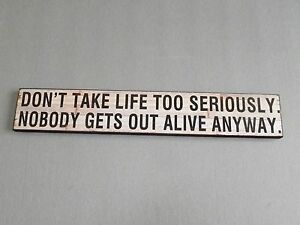 Vintage Wooden Washed wood effect Wall Plaque- Don't Take Life Too Seriously....