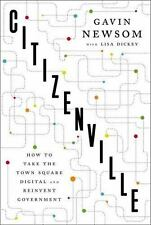 Citizenville : How to Take the Town Square Digital and Reinvent Government by.
