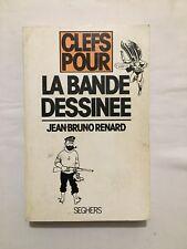 Clefs pour La Bande Dessinée - BD / 1977 / Jean-Bruno RENARD / SEGHERS