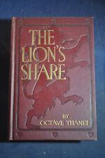 1907 *FIRST* The Lion's Share by Octave Thanet