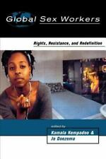 Global Sex Workers: Rights, Resistance, and Redefinition (Oxford Historical Mon