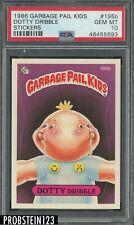 1986 Garbage Pail Kids Stickers #195b Dotty Dribble PSA 10 GEM MINT
