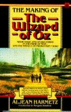 The Making of the Wizard of Oz: Movie Magic and Studio Power in the Prime of MG