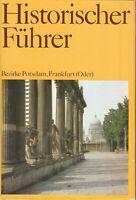 Historischer Führer - Bezirke Potsdam,Frankfurt (Oder),Stätten und Denkmale/OSU