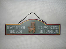 "Wood Humor Sign ""Don't Touch Dust Its Protecting The Furniture"" Country Decor"