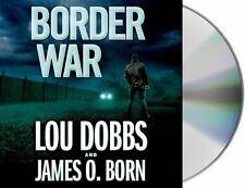 BORDER WAR by James O. Born and Lou Dobbs (Audio, CD, Unabridged) NEW