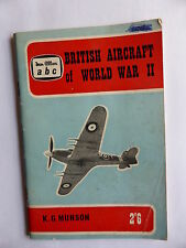 BRITISH AIRCRAFT OF WORLD WAR 11 BY KG MUNSON PUB 1961