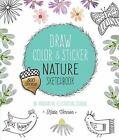 Draw, Color, and Sticker Nature Sketchbook: An Imaginative Illustration Journal