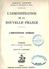 FRANCE 1929 FR QUEBEC HISTOIRE NEW FRANCE : L'ADMISNISTRATION DE LA NOUVELLE-FRA