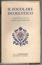 Provenzani A.; IL FOCOLARE DOMESTICO aneddoti ; Formìggini 1929