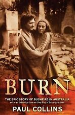 Burn: The Epic Story of Bushfire in Australia with an Introduction on the Black
