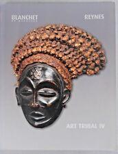 BLANCHET REYNES ART TRIBAL IV - 1-2004 DROUOT RICHELIEU ART AFRICAIN AMAZONIEN