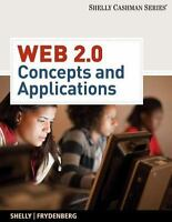 Web 2.0: Concepts and Applications (Web Application Team) by Shelly, Gary B., F