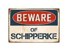 "Beware Of Schipperke 8"" x 12"" Vintage Aluminum Retro Metal Sign VS370"