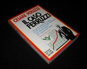 Cesare Peruzzi -  IL CASO FERRUZZI - Sole 24 ore 1987 (Raul Gardini) RARO OTTIMO