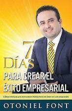7 DIAS PARA CREAR EL EXITO EMPRESARIAL / 7 DAYS TO CREATE ENTREPRENEURIAL SUCCES