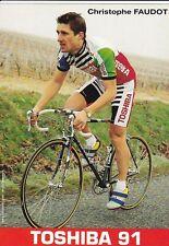 CYCLISME carte cycliste CHRISTOPHE FAUDOT équipe TOSHIBA 1991