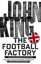 THE FOOTBALL FACTORY - KING, JOHN - NEW PAPERBACK BOOK