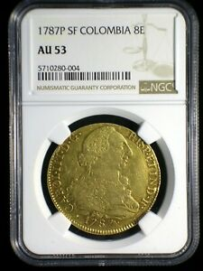 Spanish Colonial Colombia 1787 P SF Gold 8 Escudos *NGC AU-53* Popayan Mint