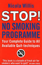 Good, Stop! No Smoking Programme: Your Complete Guide To All Available Quit-Tech
