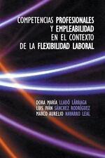 Competencias Profesionales y Empleabilidad en el Contexto de la Flexibilidad...