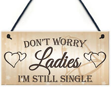 Don't Worry Ladies Still Single Novelty Hanging Wedding Plaque Best Man Gift