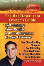 The Bar Restaurant Owner'S Guide To Doubling Profits & Loyal Regulars In Any