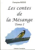 Livre  les contes de la mésange Tome I Françoise Bidois   Book