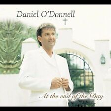 At the End of the Day by Daniel O'Donnell (CD, Sep-2004, DPTV Media)