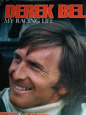 Derek Bell RACING LIFE FERRARI 312 1968 LE MANS 1981 PORSCHE 936 956 962 917 934