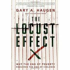 The Locust Effect: Why the End of Poverty Requires the End of Violence by Boutro