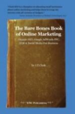 The Bare Bones Book of Online Marketing: Organic Seo, Google Adwords Ppc, Sem &
