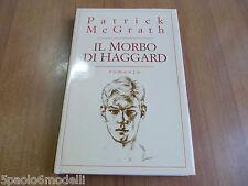 romanzo IL MORBO DI HAGGARD  PATRICK McGRATH MONDOLIBRI SU LICENZA ADELPHI 1999