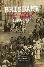 BRISBANE AT WAR: 1899-1918 by Brisbane History Group  Edited by Barry Shaw  NEW