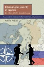 International Security In Practice: The Politics Of Nato-Russia Diplomacy (ca...