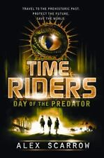 TimeRiders: Day of the Predator by Alex Scarrow (2011 Hardcover new) Time Riders